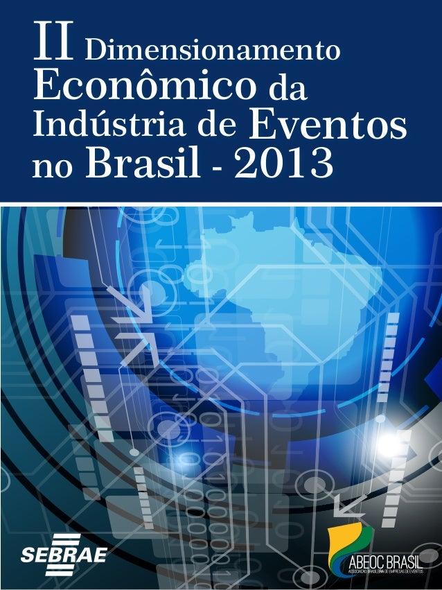 II Dimensionamento Econômico da Indústria de Eventos no Brasil - 2013