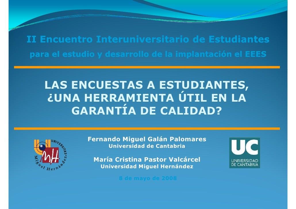 II Encuentro Interuniversitario de Estudiantes para el estudio y desarrollo de la implantación el EEES       LAS ENCUESTAS...
