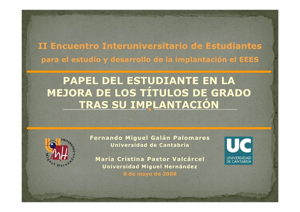 II Encuentro Interuniversitario de Estudiantes para el estudio y desarrollo de la implantación el EEES      PAPEL DEL ESTU...