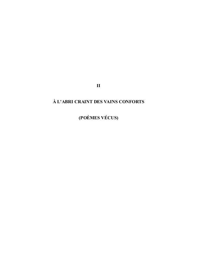 II À L'ABRI CRAINT DES VAINS CONFORTS (POÈMES VÉCUS)