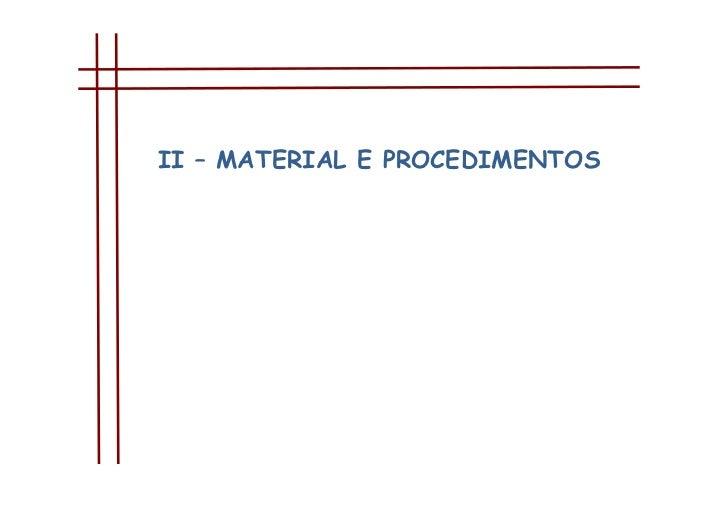 II – MATERIAL E PROCEDIMENTOS<br />Inquérito por questionário<br />A realização do nosso inquérito por questionário result...