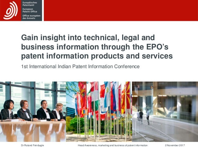 Dr Roland Feinäugle 2 November 2017Head Awareness, marketing and business of patent information Gain insight into technica...