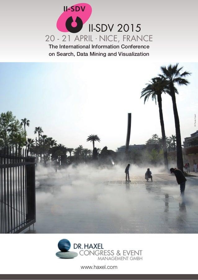 20 - 21 APRIL . NICE, FRANCE II-SDV 2015 20 - 21 APRIL . NICE, FRANCE The International Information Conference on Search, ...