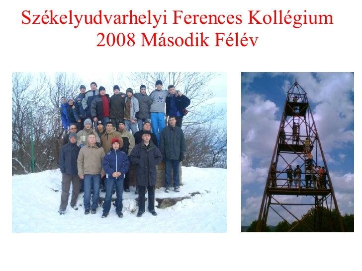 Székelyudvarhelyi Ferences Kollégium  2008 Második Félév