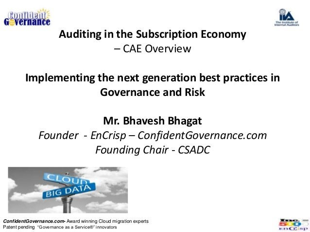 Auditing in the Subscription Economy                                  – CAE Overview         Implementing the next generat...