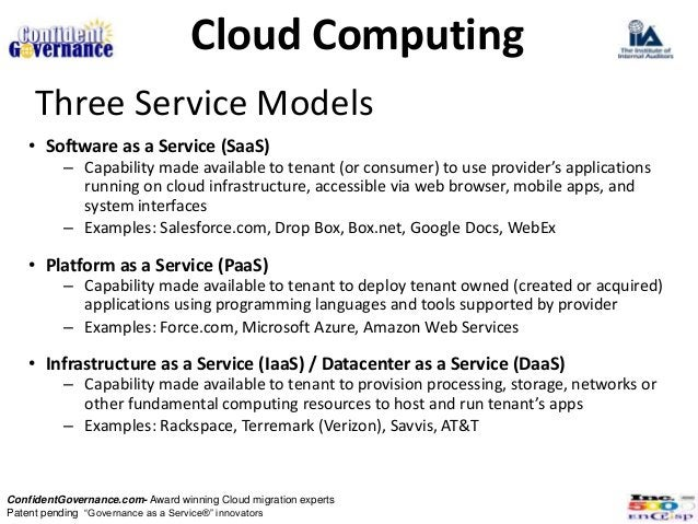 Cloud Computing     Three Service Models   • Software as a Service (SaaS)          – Capability made available to tenant (...