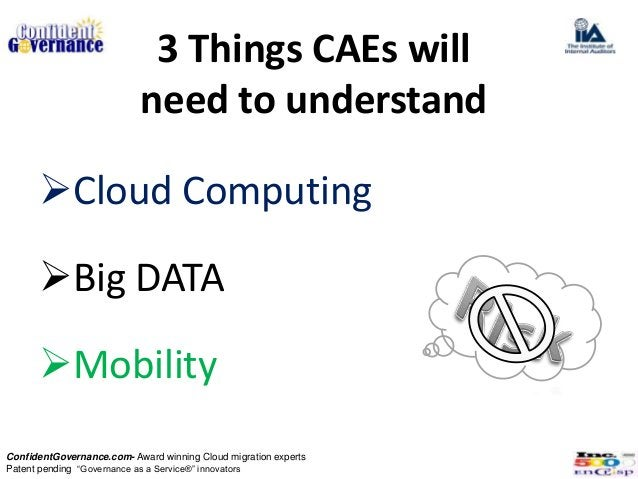 3 Things CAEs will                           need to understand      Cloud Computing      Big DATA      MobilityConfide...