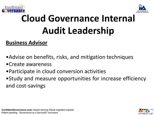 Cloud Governance Internal                    Audit Leadership   Business Advisor   •Advise on benefits, risks, and mitigat...