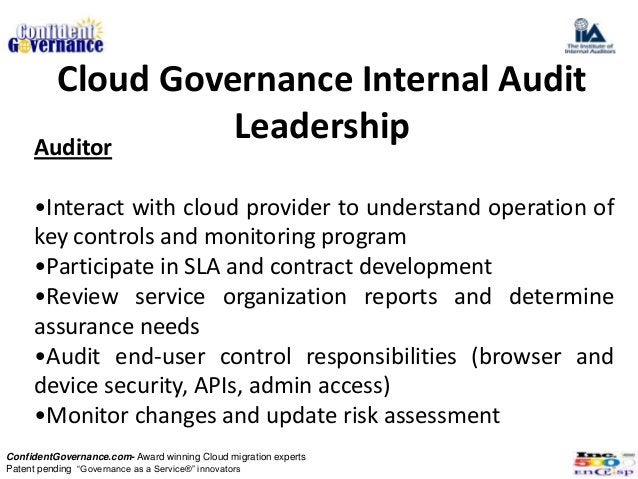 Cloud Governance Internal Audit     Auditor                 Leadership     •Interact with cloud provider to understand ope...