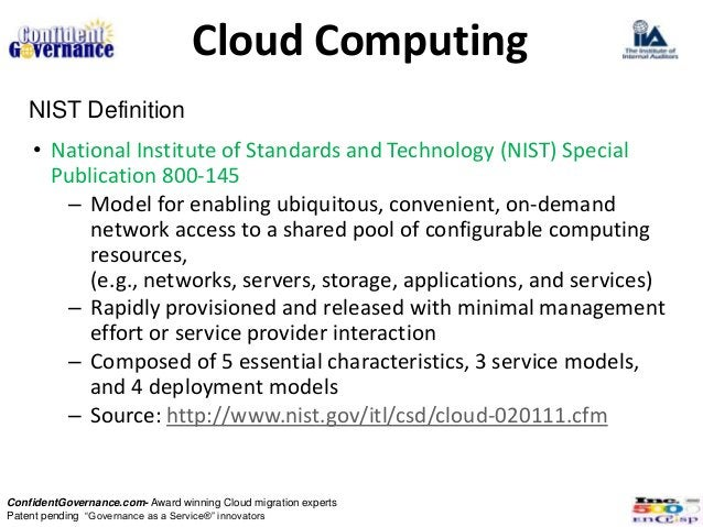 Cloud Computing   NIST Definition    • National Institute of Standards and Technology (NIST) Special      Publication 800-...