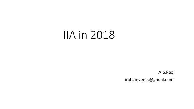IIA in 2018 A.S.Rao indiainvents@gmail.com