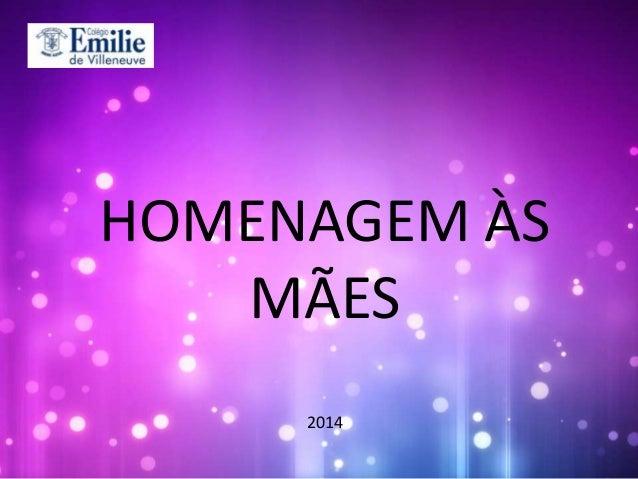 HOMENAGEM ÀS MÃES 2014