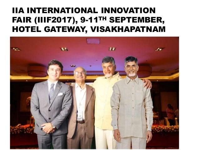 IIA INTERNATIONAL INNOVATION FAIR (IIIF2017), 9-11TH SEPTEMBER, HOTEL GATEWAY, VISAKHAPATNAM