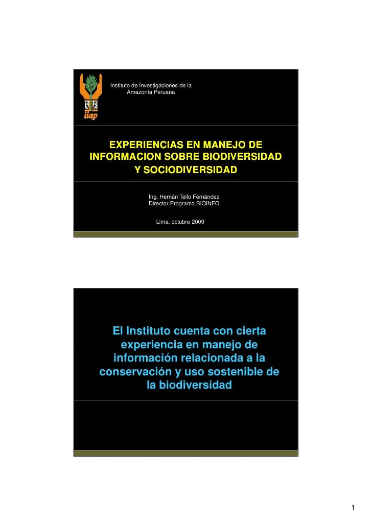 Instituto de Investigaciones de la            Amazonía Peruana        EXPERIENCIAS EN MANEJO DE INFORMACION SOBRE BIODIVER...