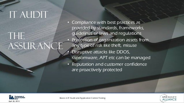 Basics in IT Audit and Application Control Testing April 28, 2019 • Compliance with best practices as provided by standard...