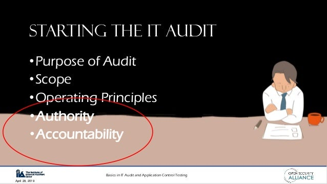 Basics in IT Audit and Application Control Testing April 28, 2019 Starting the IT audit •Purpose of Audit •Scope •Operatin...