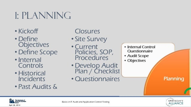 Basics in IT Audit and Application Control Testing April 28, 2019 1: Planning • Kickoff • Define Objectives • Define Scope...