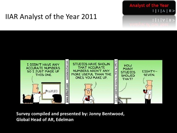 IIAR Analyst of the Year 2011   Survey compiled and presented by: Jonny Bentwood,   Global Head of AR, Edelman