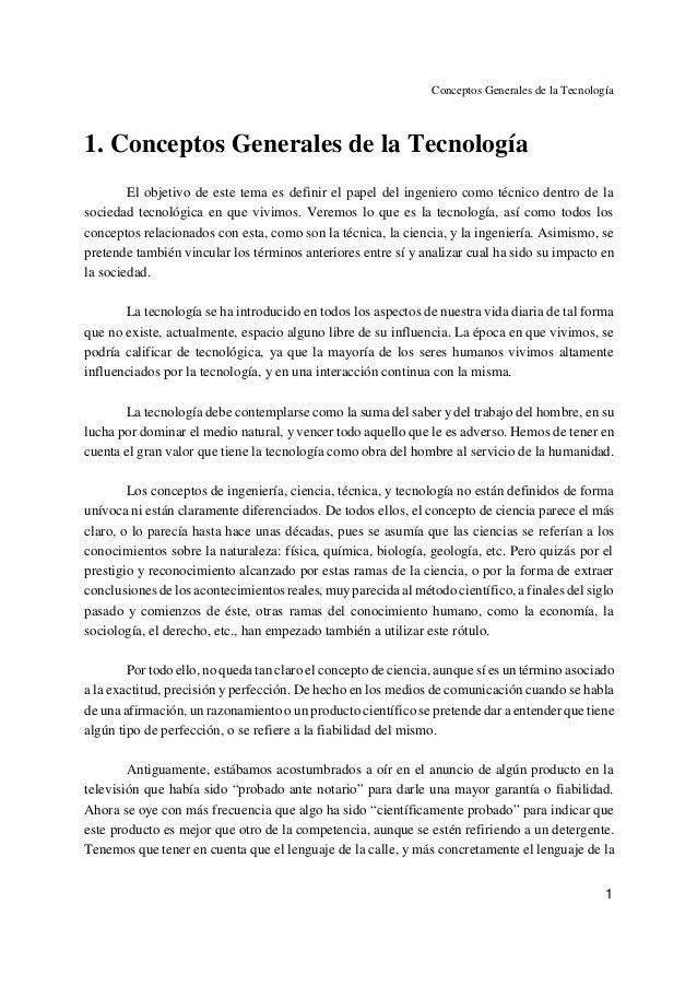 Conceptos Generales de la Tecnología 1 1. Conceptos Generales de la Tecnología El objetivo de este tema es definir el pape...