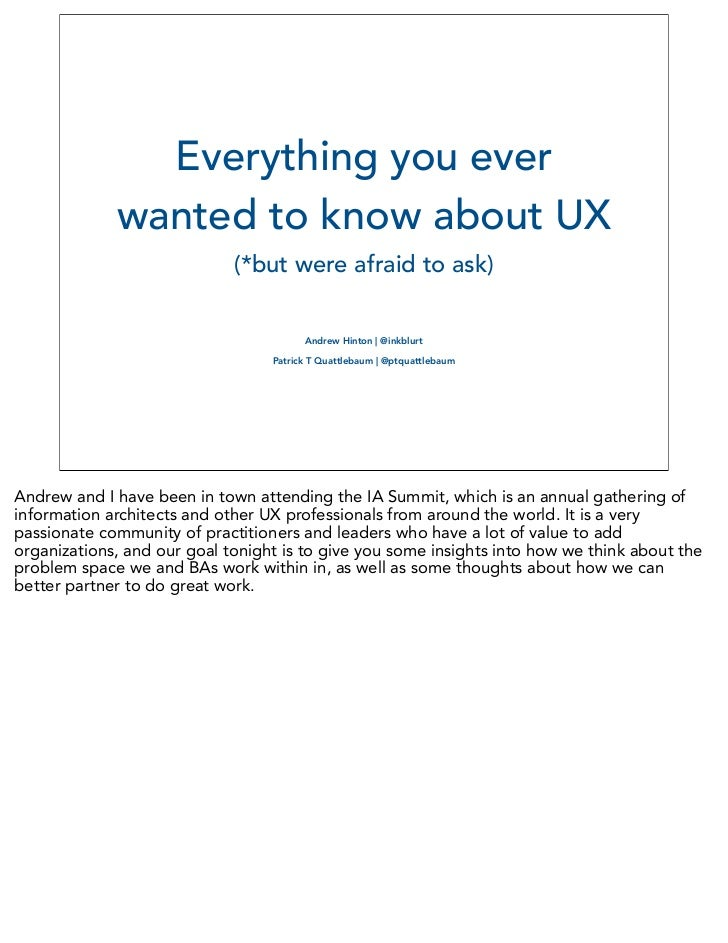 Everything you ever             wanted to know about UX                             (*but were afraid to ask)             ...