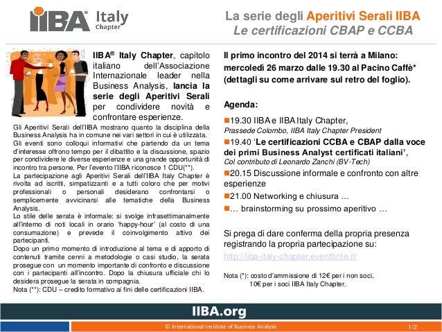 © International Institute of Business Analysis La serie degli Aperitivi Serali IIBA Le certificazioni CBAP e CCBA Il primo...