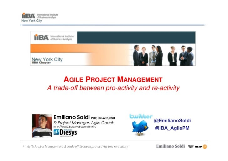 AGILE PROJECT MANAGEMENT                  A trade-off between pro-activity and re-activity                       Emiliano ...