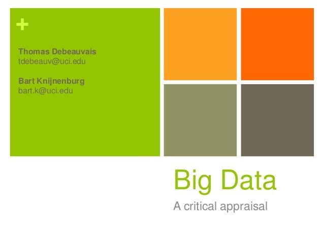 +Thomas Debeauvaistdebeauv@uci.eduBart Knijnenburgbart.k@uci.edu                    Big Data                    A critical...