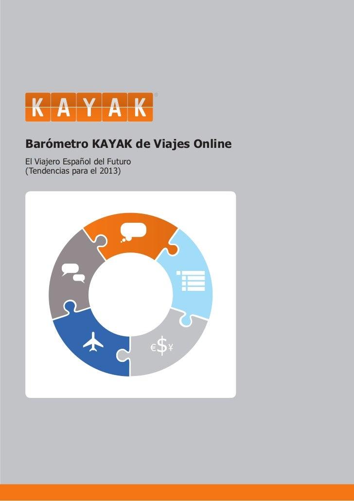 Barómetro KAYAK de Viajes OnlineEl Viajero Español del Futuro(Tendencias para el 2013)
