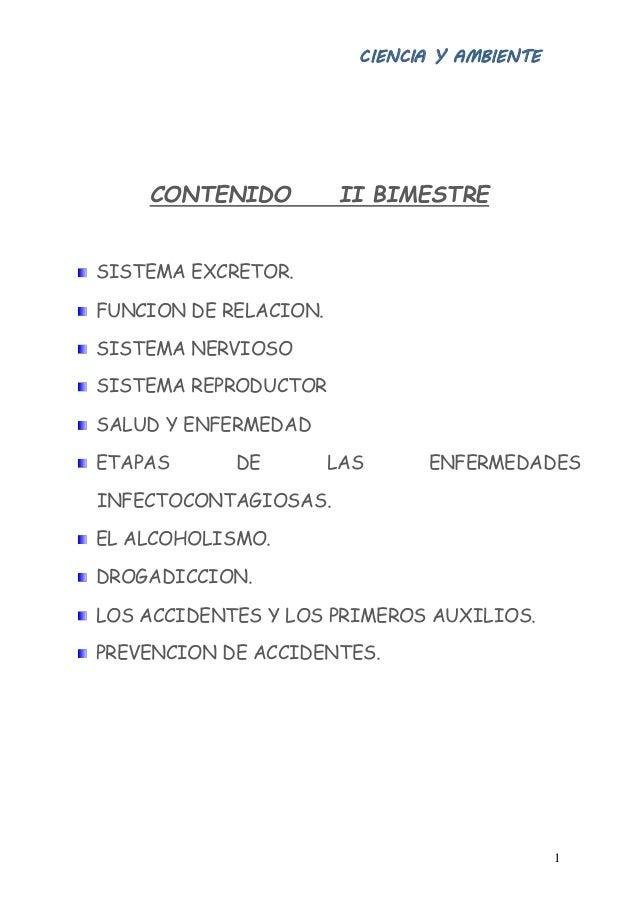 CIENCIA Y AMBIENTE 1 CONTENIDO II BIMESTRE SISTEMA EXCRETOR. FUNCION DE RELACION. SISTEMA NERVIOSO SISTEMA REPRODUCTOR SAL...