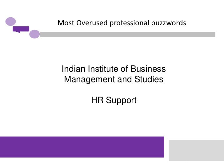 Most Overused professional buzzwords Indian Institute of Business  Management and Studies         HR Support