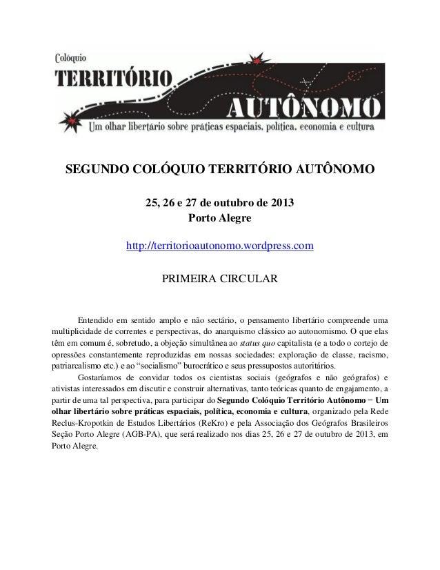 SEGUNDO COLÓQUIO TERRITÓRIO AUTÔNOMO25, 26 e 27 de outubro de 2013Porto Alegrehttp://territorioautonomo.wordpress.comPRIME...