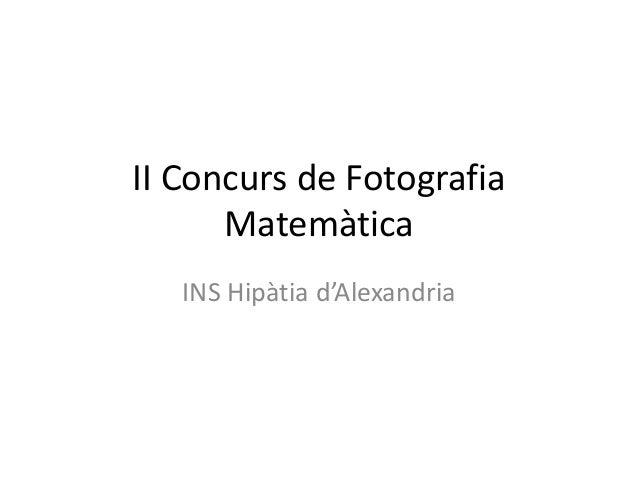 II Concurs de FotografiaMatemàticaINS Hipàtia d'Alexandria
