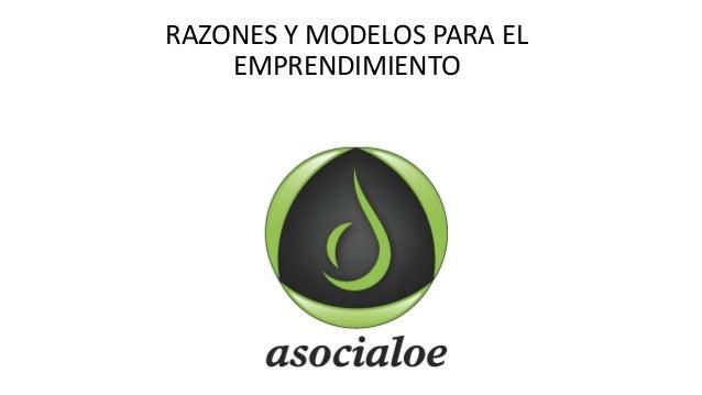 RAZONES Y MODELOS PARA EL EMPRENDIMIENTO