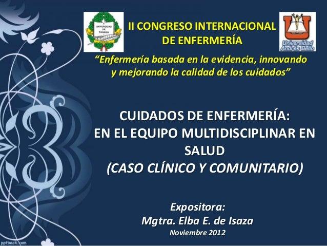 """II CONGRESO INTERNACIONAL             DE ENFERMERÍA""""Enfermería basada en la evidencia, innovando   y mejorando la calidad ..."""
