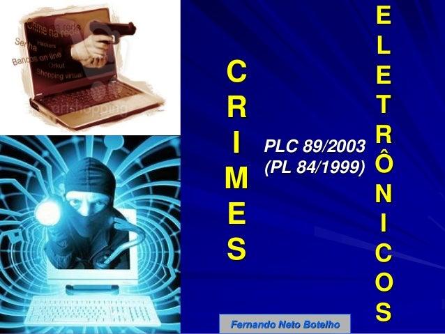 C R I M E S PLC 89/2003 (PL 84/1999) E L E T R Ô N I C O SFernando Neto Botelho