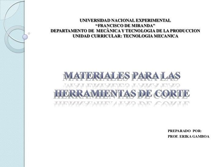 """UNIVERSIDAD NACIONAL EXPERIMENTAL""""FRANCISCO DE MIRANDA""""DEPARTAMENTO DE  MECÀNICA Y TECNOLOGIA DE LA PRODUCCIONUNIDAD CURRI..."""