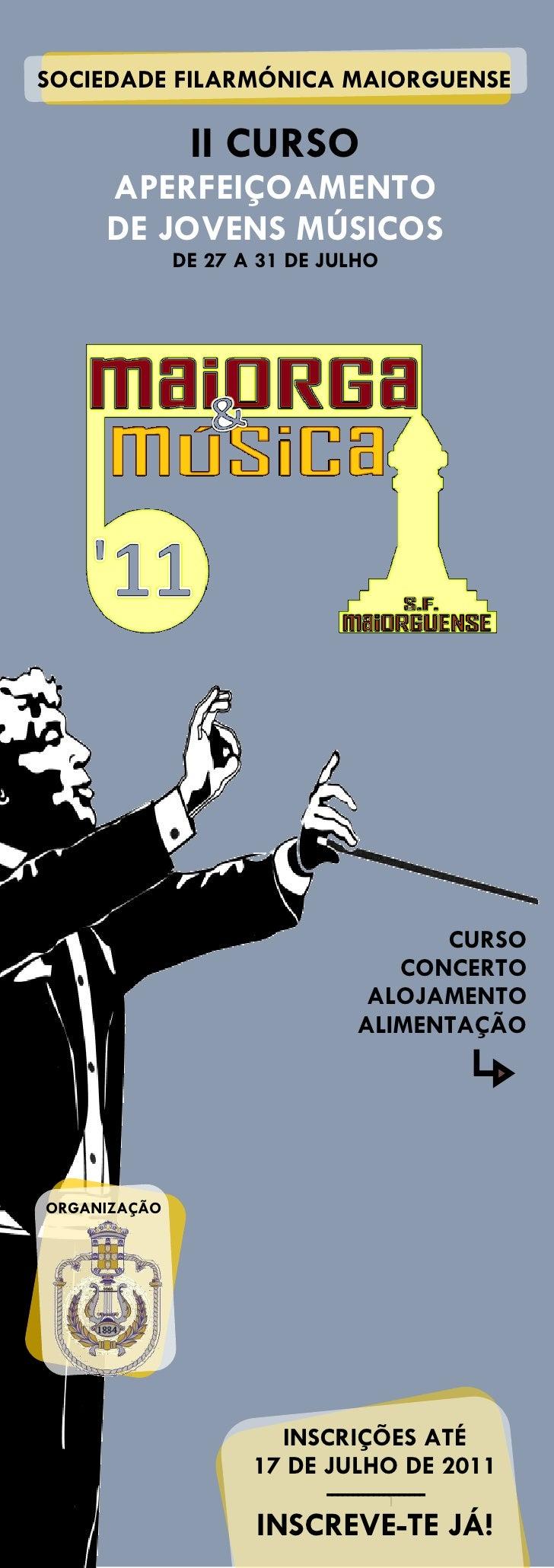 SOCIEDADE FILARMÓNICA MAIORGUENSE               II CURSO     APERFEIÇOAMENTO     DE JOVENS MÚSICOS              DE 27 A 31...