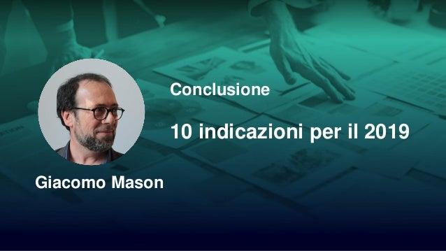1/14 Conclusione 10 indicazioni per il 2019 Giacomo Mason