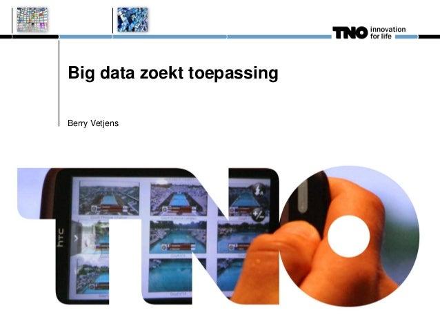 Big data zoekt toepassing Berry Vetjens