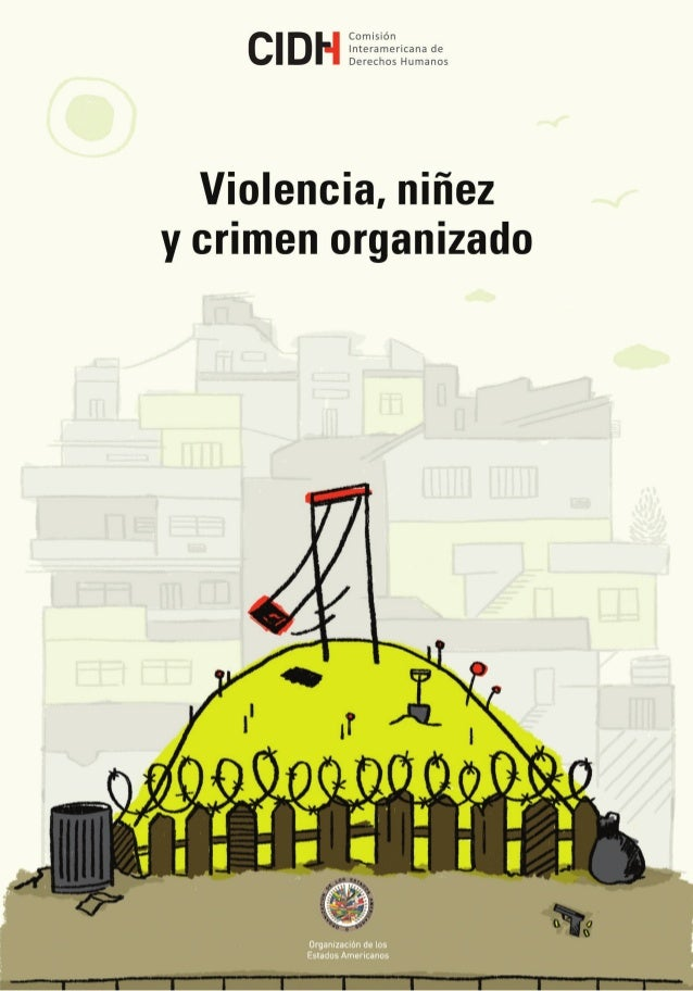 OEA/Ser.L/V/II. Doc. 40/15 11 noviembre 2015 Original: Español COMISIÓN INTERAMERICANA DE DERECHOS HUMANOS Violencia, niñe...