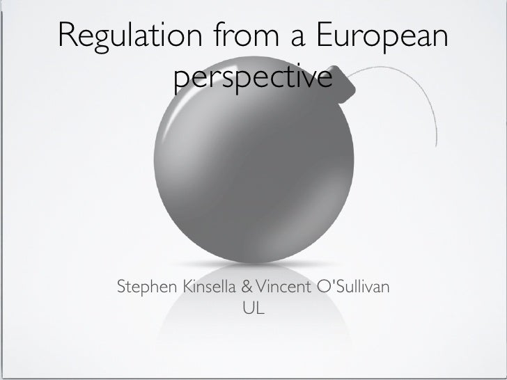 Regulation from a European        perspective   Stephen Kinsella & Vincent OSullivan                    UL