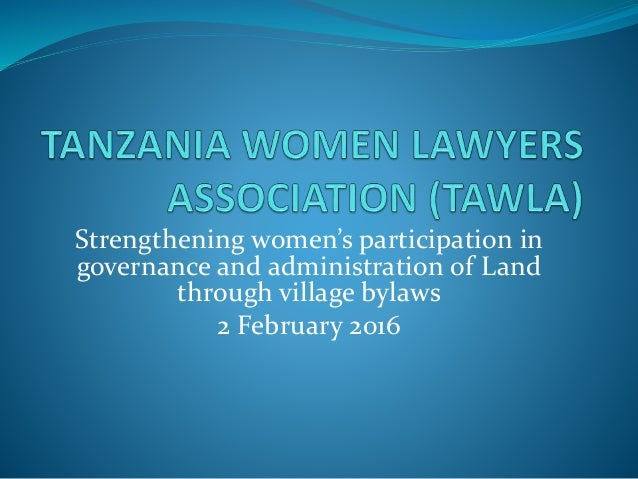 Strengthening women's participation in governance and administration of Land through village bylaws 2 February 2016