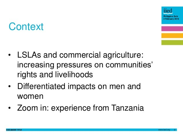 DOCUMENT TITLE 2 Philippine Sutz 2 February 2016 Context • LSLAs and commercial agriculture: increasing pressures on commu...