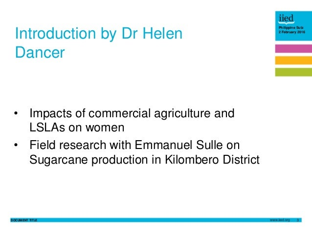 DOCUMENT TITLE 3 Philippine Sutz 2 February 2016 Introduction by Dr Helen Dancer • Impacts of commercial agriculture and L...