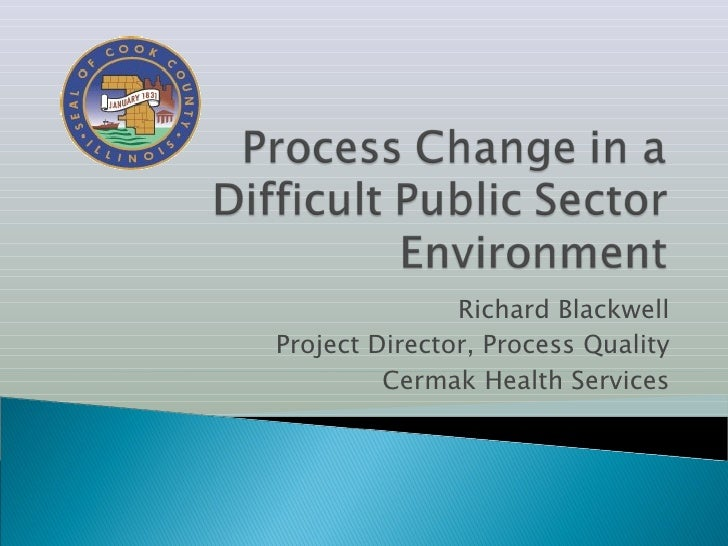 Richard Blackwell Project Director, Process Quality Cermak Health Services