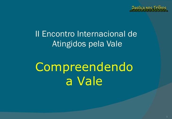 II Encontro Internacional de  Atingidos pela Vale Compreendendo a Vale