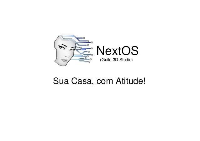 NextOS Sua Casa, com Atitude! (Guile 3D Studio)