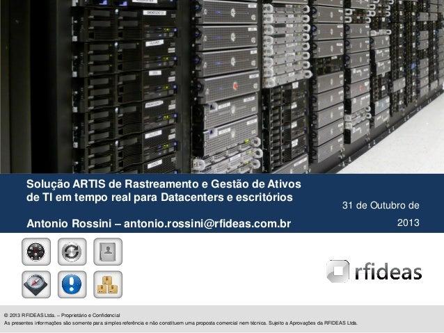 © 2013 RFIDEAS Ltda. – Proprietário e Confidencial As presentes informações são somente para simples referência e não cons...
