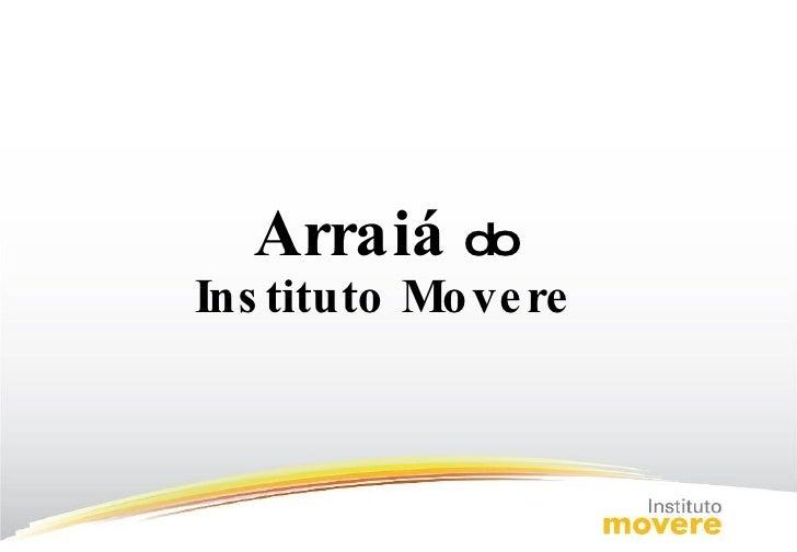 Arraiá Instituto Movere
