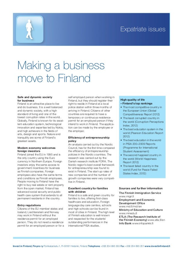Invest in Finland, Finpro ry Porkkalankatu 1, FI-00181 Helsinki, Finland Telephone +358 204 695 555 Fax +358 204 695 201 w...